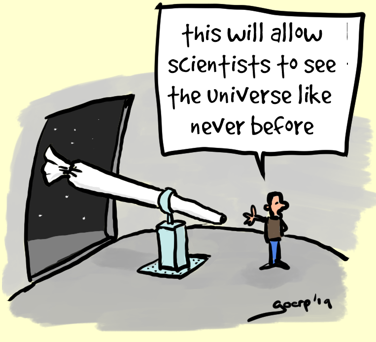 """cartoon of the inside of an observatory. A scientist saying: """"this will allow scientists to see the universe like never before"""" pointing at a telescope that looks like an enormous spliff"""