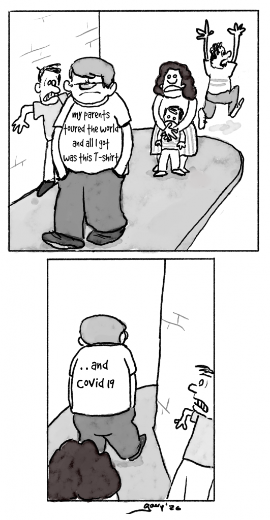 """Two picture comic strip. First picture: a person walking down the street. People look at him in terror. On his T-shirt the text """"my parents toured the world and all I got was this T-shirt"""" Second picture: seeing the back of the person, on the T-shirt: """"... and COVID 19"""""""