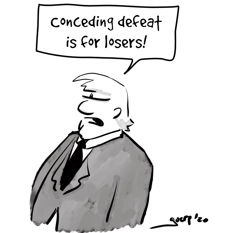 "Cartoon of Trump-like person saying ""conceding defeat is for losers!"""